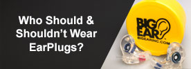 who should wear earplugs